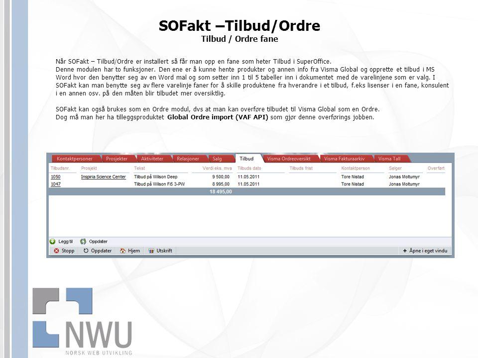 Når SOFakt – Tilbud/Ordre er installert så får man opp en fane som heter Tilbud i SuperOffice. Denne modulen har to funksjoner. Den ene er å kunne hen