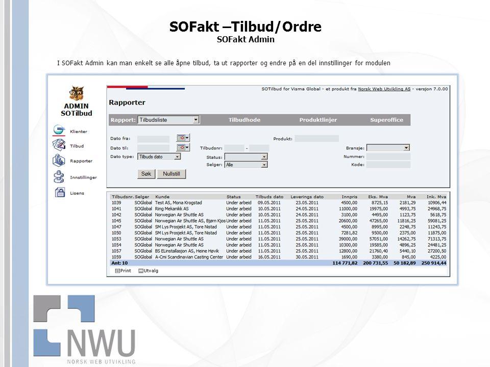 I SOFakt Admin kan man enkelt se alle åpne tilbud, ta ut rapporter og endre på en del innstillinger for modulen SOFakt –Tilbud/Ordre SOFakt Admin