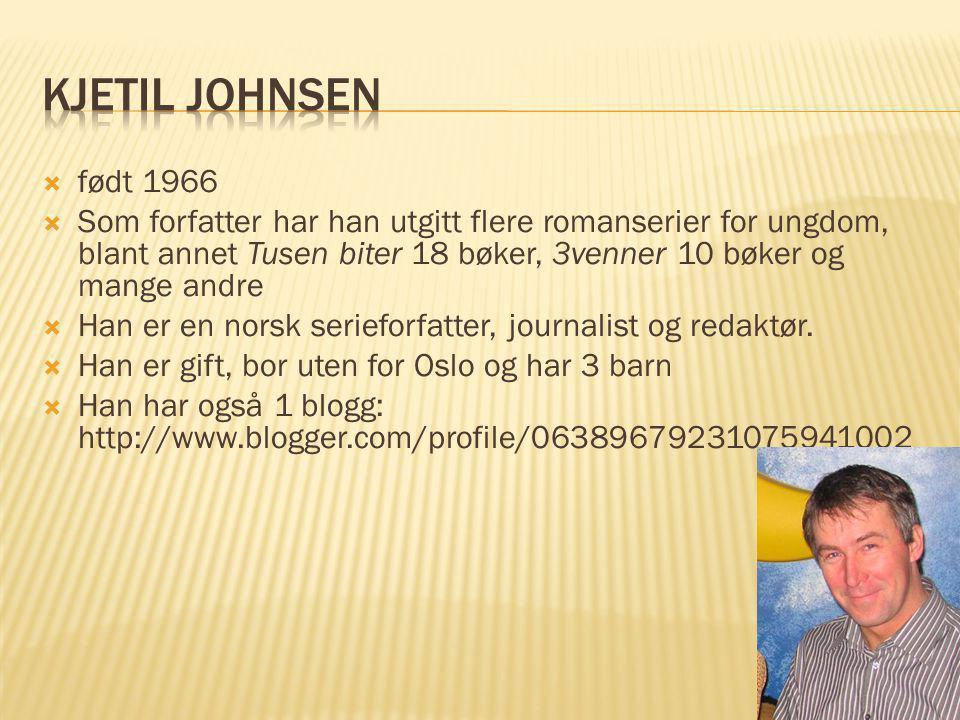  født 1966  Som forfatter har han utgitt flere romanserier for ungdom, blant annet Tusen biter 18 bøker, 3venner 10 bøker og mange andre  Han er en
