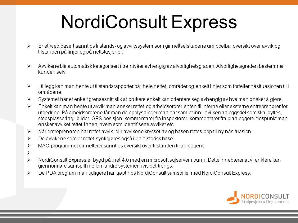 NordiConsult Express  Er et web basert sanntids tilstands- og avvikssystem som gir nettselskapene umiddelbar oversikt over avvik og tilstanden på lin