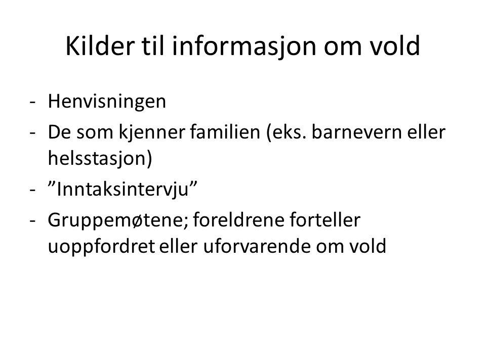 Kilder til informasjon om vold -Henvisningen -De som kjenner familien (eks.
