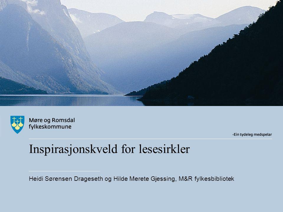 Inspirasjonskveld for lesesirkler Heidi Sørensen Drageseth og Hilde Merete Gjessing, M&R fylkesbibliotek