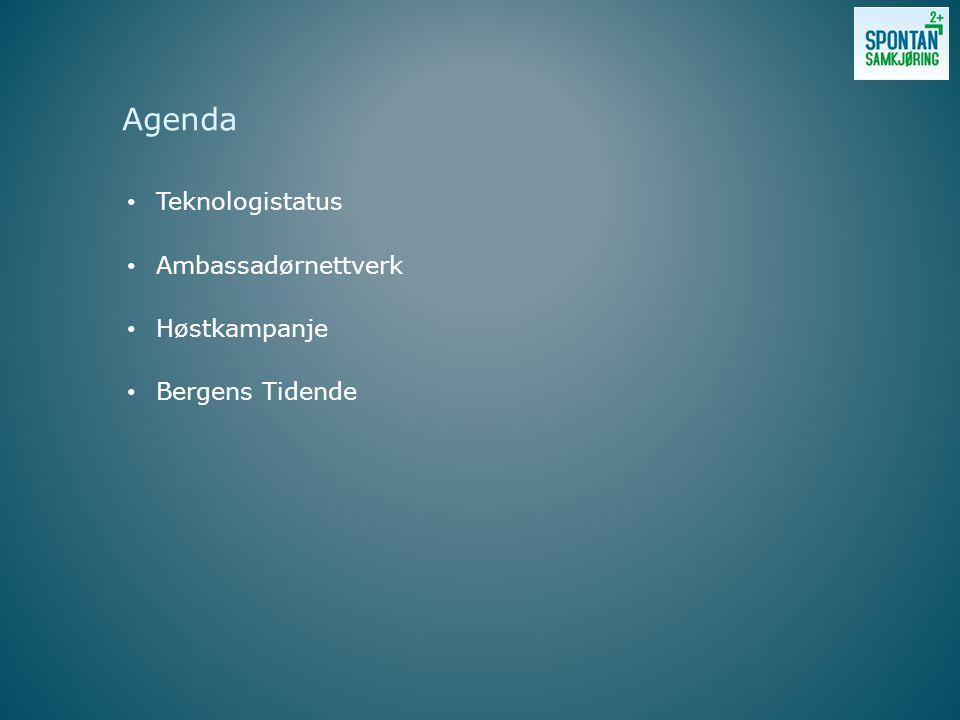 • Teknologistatus • Ambassadørnettverk • Høstkampanje • Bergens Tidende Agenda