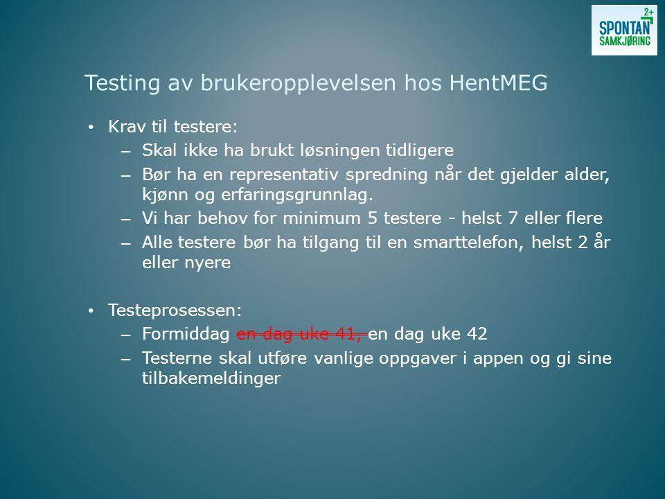 • Krav til testere: – Skal ikke ha brukt løsningen tidligere – Bør ha en representativ spredning når det gjelder alder, kjønn og erfaringsgrunnlag.