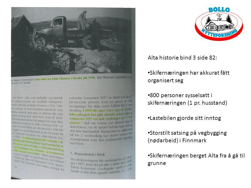 Alta historie bind 3 side 82: • Skifernæringen har akkurat fått organisert seg • 800 personer sysselsatt i skifernæringen (1 pr.
