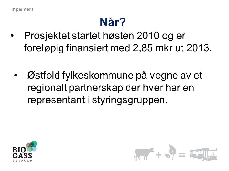 Når.•Prosjektet startet høsten 2010 og er foreløpig finansiert med 2,85 mkr ut 2013.
