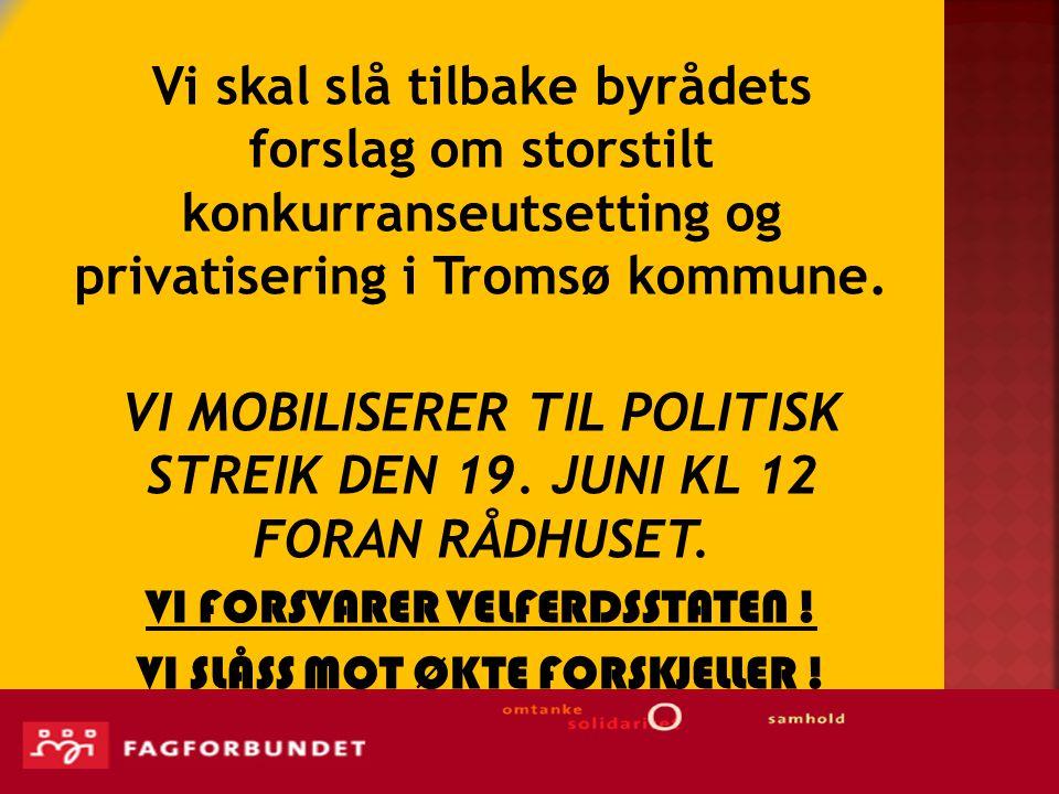 Vi skal slå tilbake byrådets forslag om storstilt konkurranseutsetting og privatisering i Tromsø kommune.