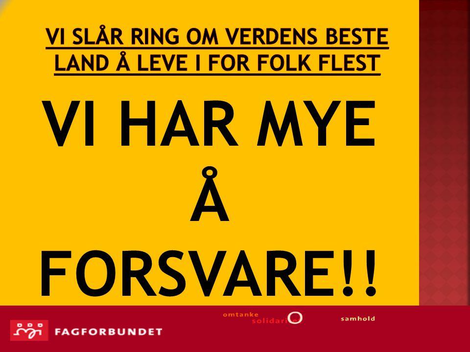 VI HAR MYE Å FORSVARE!!