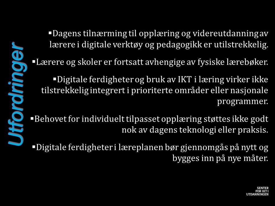  Dagens tilnærming til opplæring og videreutdanning av lærere i digitale verktøy og pedagogikk er utilstrekkelig.  Lærere og skoler er fortsatt avhe