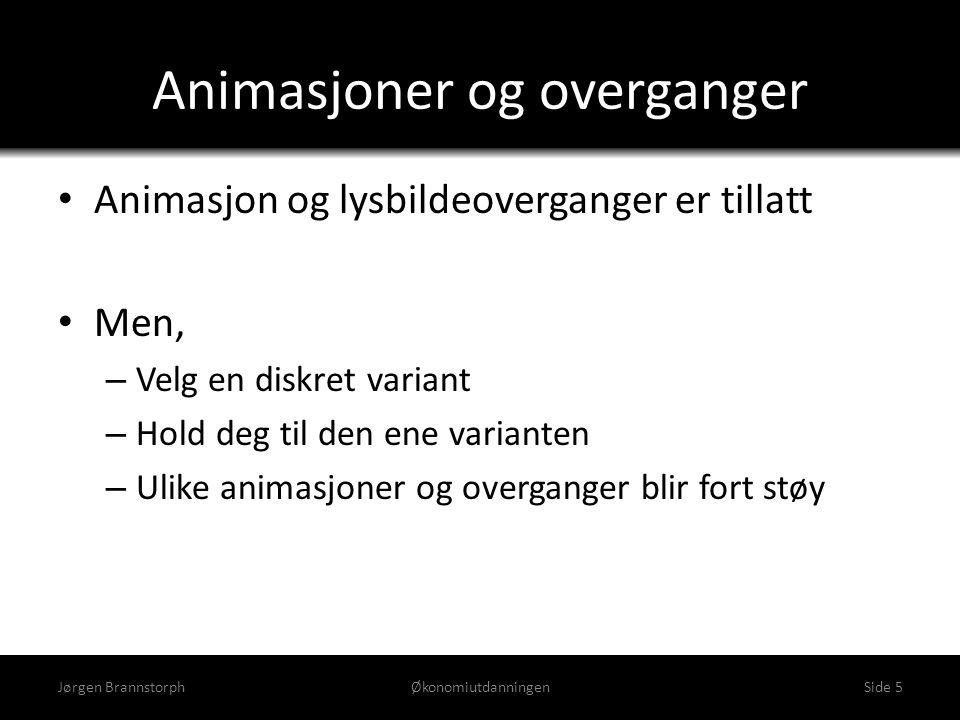 Animasjoner og overganger • Animasjon og lysbildeoverganger er tillatt • Men, – Velg en diskret variant – Hold deg til den ene varianten – Ulike anima