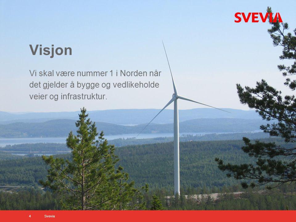 Visjon Vi skal være nummer 1 i Norden når det gjelder å bygge og vedlikeholde veier og infrastruktur.