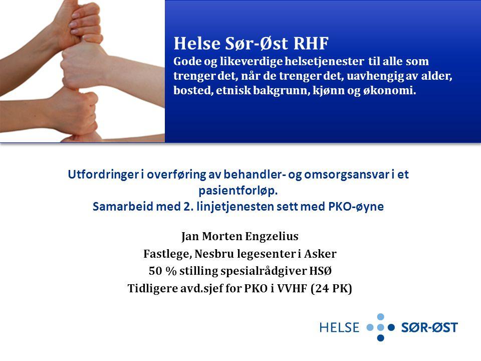 Helse Sør-Øst RHF Gode og likeverdige helsetjenester til alle som trenger det, når de trenger det, uavhengig av alder, bosted, etnisk bakgrunn, kjønn