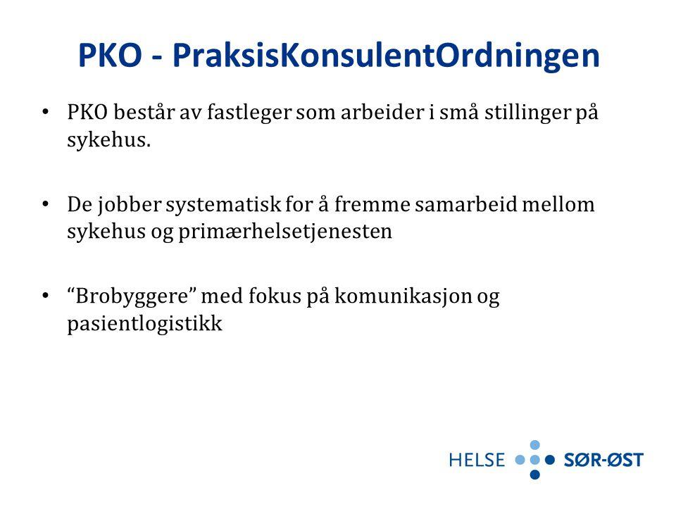 PKO - PraksisKonsulentOrdningen • PKO består av fastleger som arbeider i små stillinger på sykehus. • De jobber systematisk for å fremme samarbeid mel