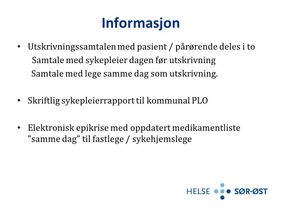 Informasjon • Utskrivningssamtalen med pasient / pårørende deles i to Samtale med sykepleier dagen før utskrivning Samtale med lege samme dag som utskrivning.