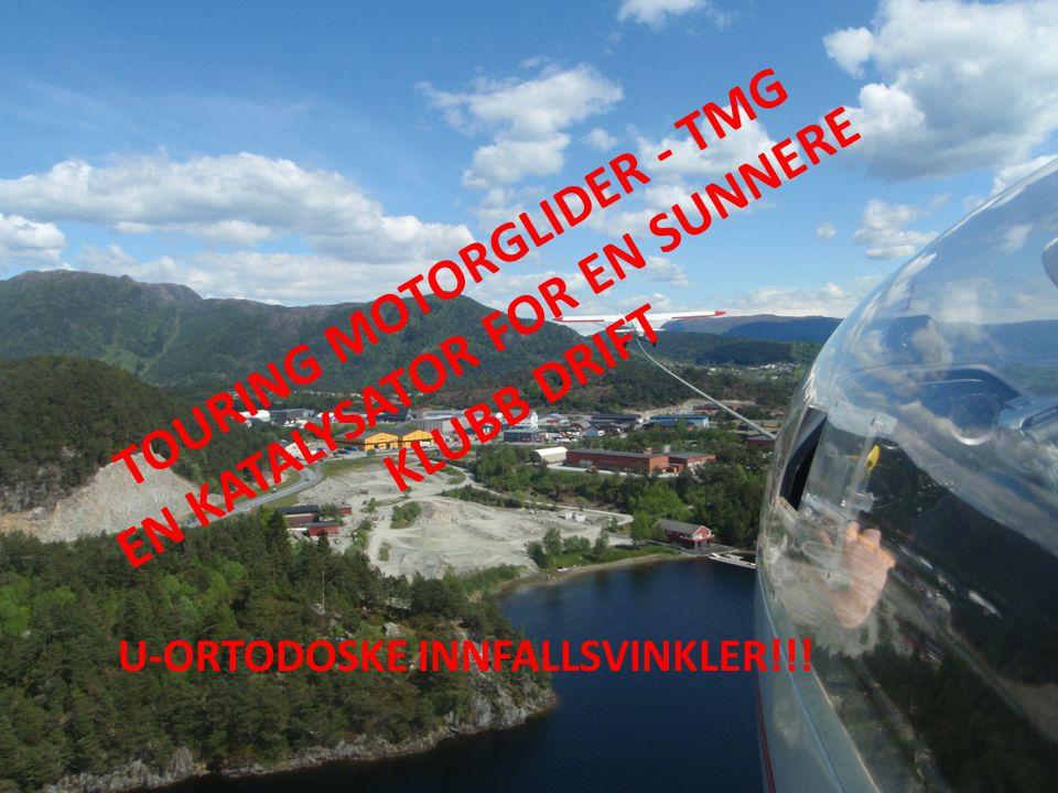 TOURING MOTORGLIDER - TMG EN KATALYSATOR FOR EN SUNNERE KLUBB DRIFT U-ORTODOSKE INNFALLSVINKLER!!!