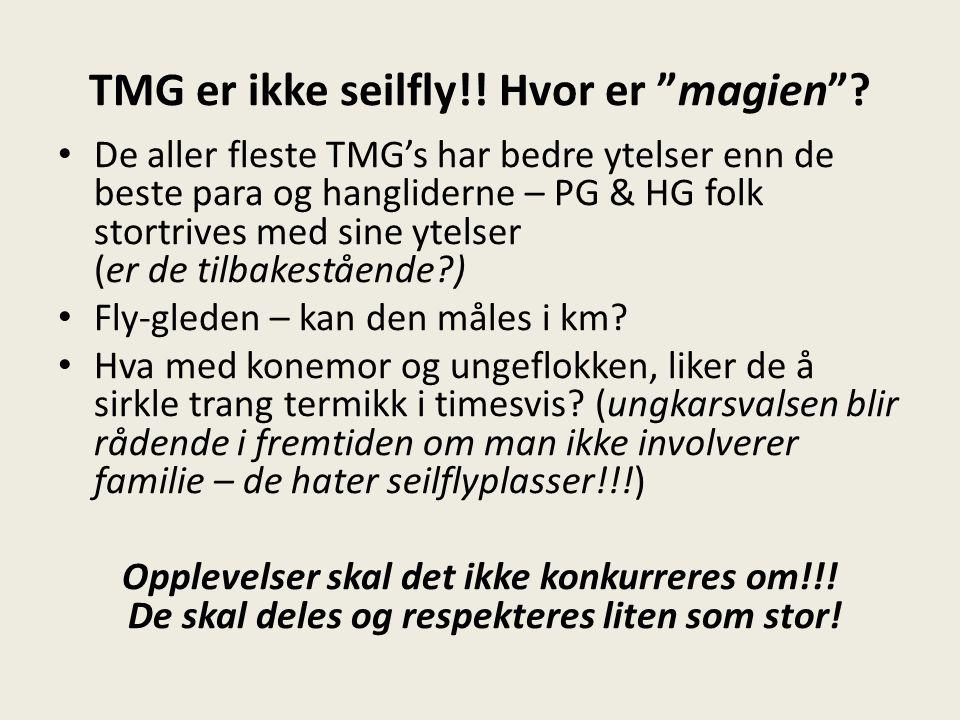 TMG er ikke seilfly!. Hvor er magien .