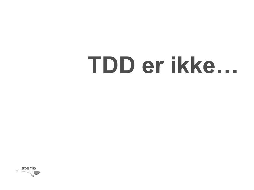 TDD er ikke…