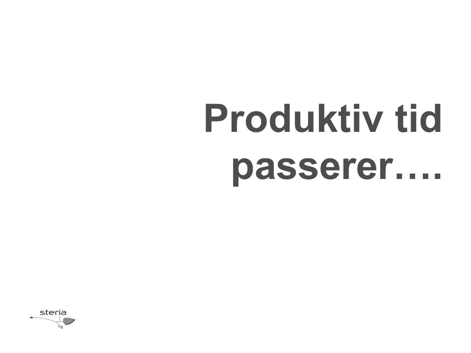 Produktiv tid passerer….