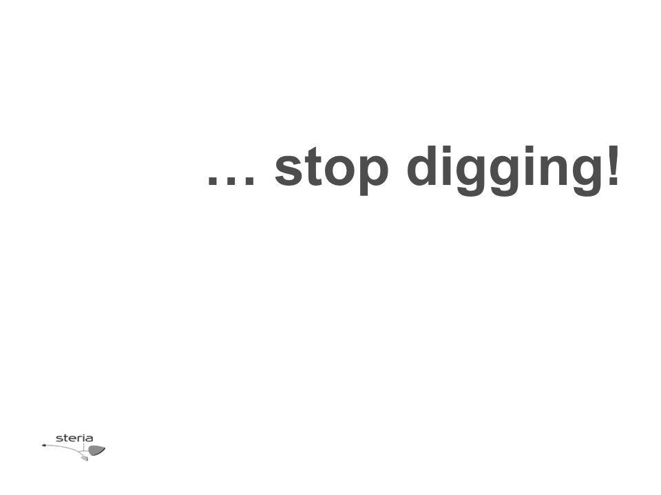 … stop digging!