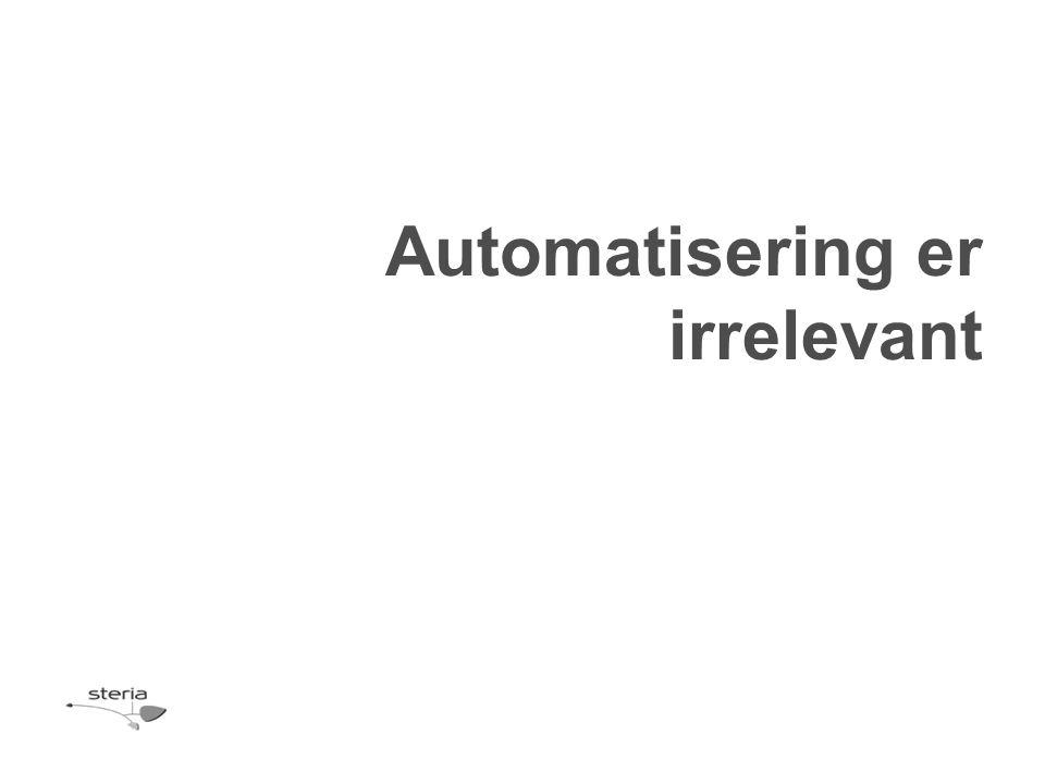 Automatisering er irrelevant
