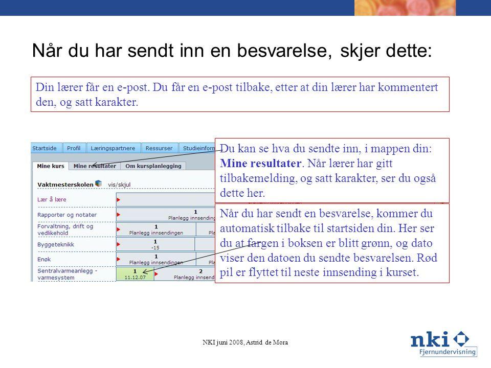 Når du har sendt inn en besvarelse, skjer dette: Din lærer får en e-post. Du får en e-post tilbake, etter at din lærer har kommentert den, og satt kar