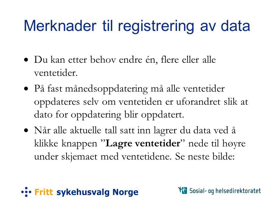 Merknader til registrering av data  Du kan etter behov endre én, flere eller alle ventetider.