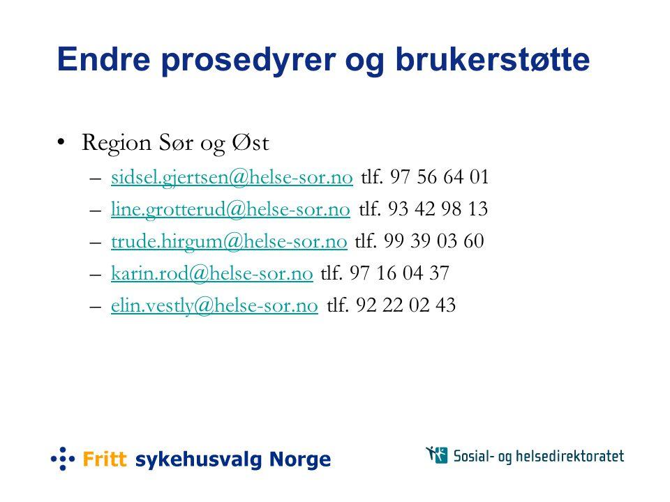Endre prosedyrer og brukerstøtte •Region Sør og Øst –sidsel.gjertsen@helse-sor.no tlf.
