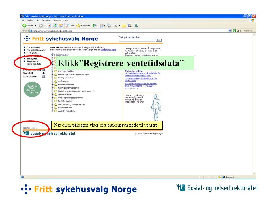 Klikk Registrere ventetidsdata Når du er pålogget viser ditt brukernavn nede til venstre.