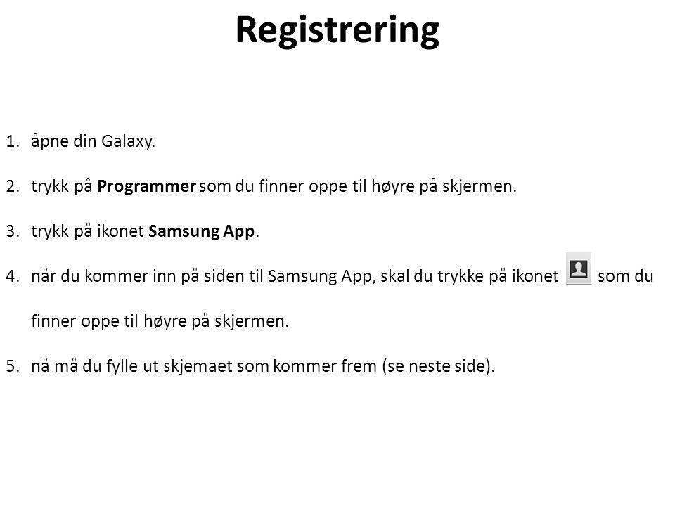 Registrering 1.åpne din Galaxy. 2.trykk på Programmer som du finner oppe til høyre på skjermen.