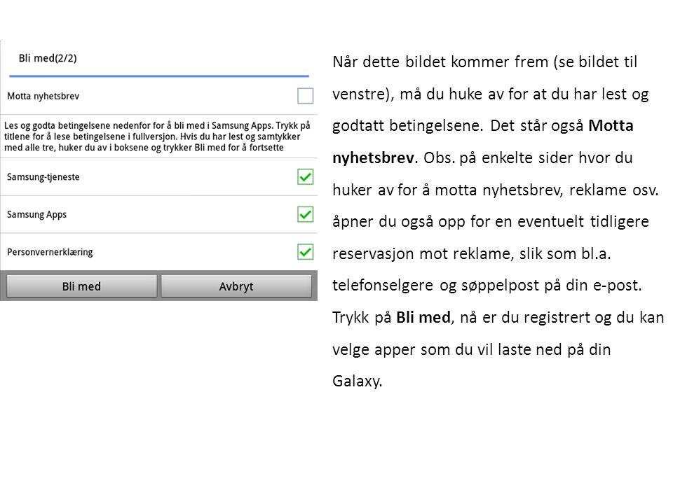 Innlogging 1.åpne din Galaxy.2.trykk på Programmer som du finner oppe til høyre på skjermen.