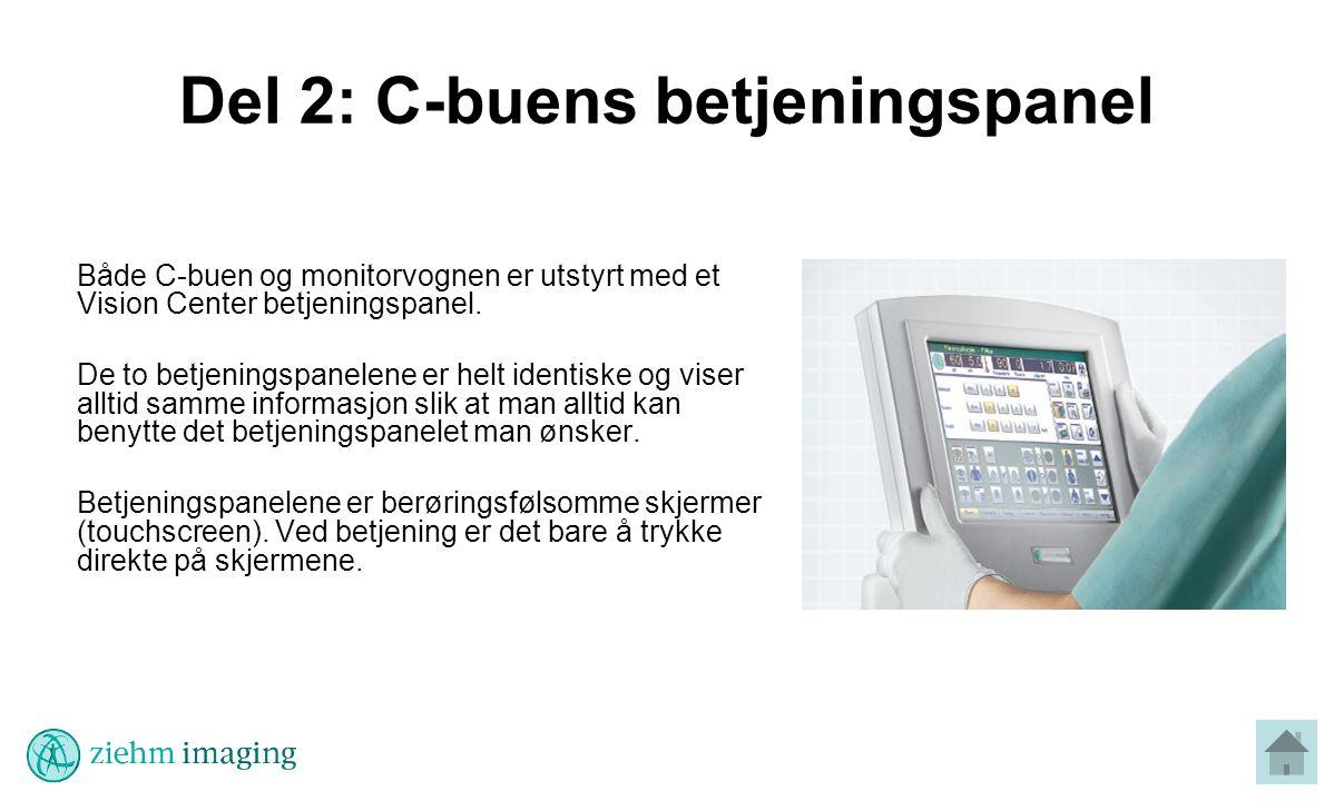 Del 2: C-buens betjeningspanel Både C-buen og monitorvognen er utstyrt med et Vision Center betjeningspanel.