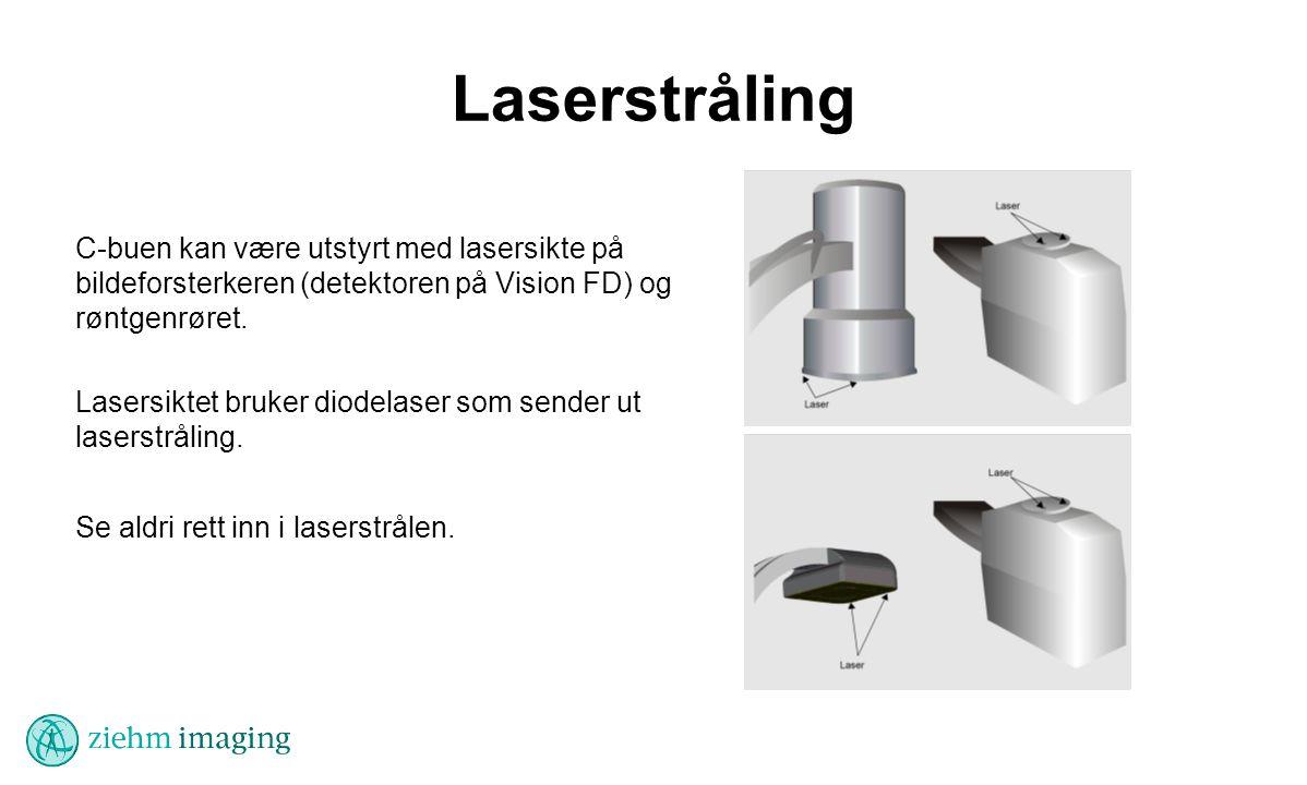 Laserstråling C-buen kan være utstyrt med lasersikte på bildeforsterkeren (detektoren på Vision FD) og røntgenrøret.