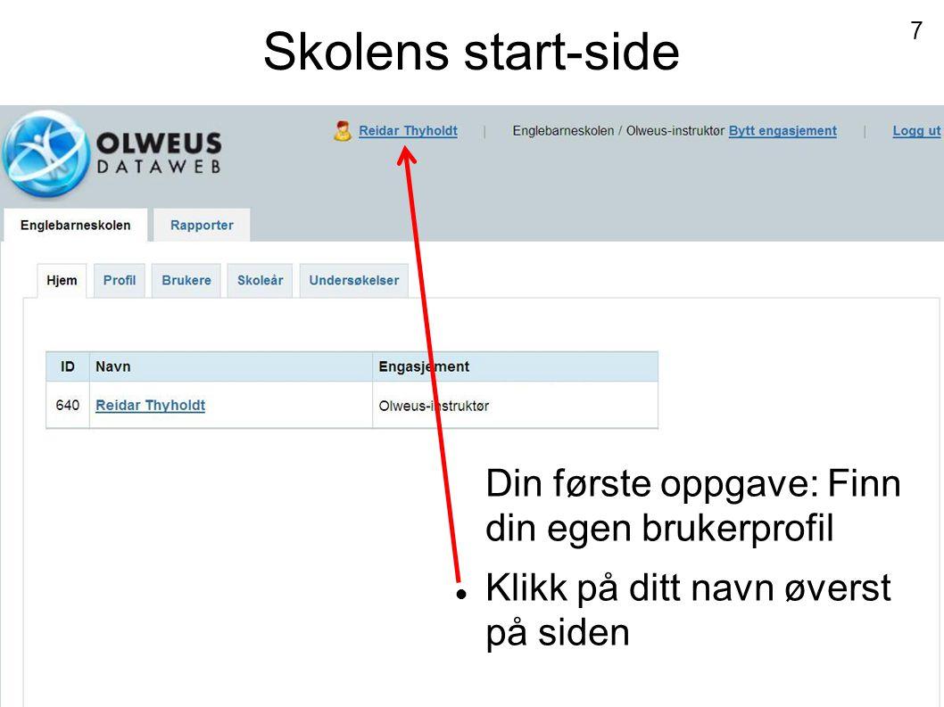 Skolens start-side Din første oppgave: Finn din egen brukerprofil  Klikk på ditt navn øverst på siden 7