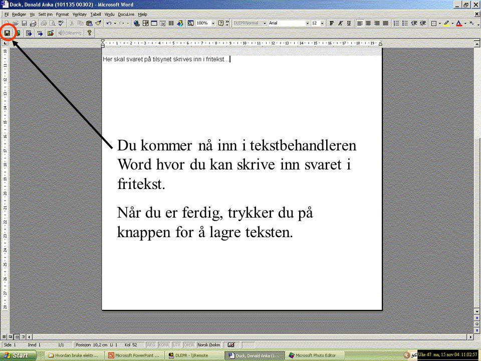 Du kommer nå inn i tekstbehandleren Word hvor du kan skrive inn svaret i fritekst. Når du er ferdig, trykker du på knappen for å lagre teksten.