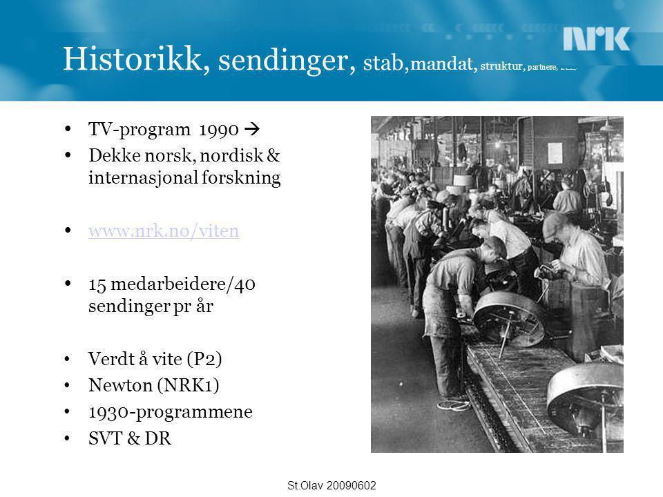 Historikk, sendinger, stab, mandat, struktur, partnere, Heia Rosenborg!  TV-program 1990   Dekke norsk, nordisk & internasjonal forskning  www.nrk