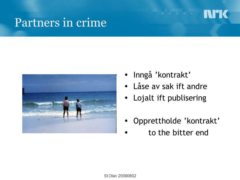 Partners in crime  Inngå 'kontrakt'  Låse av sak ift andre  Lojalt ift publisering  Opprettholde 'kontrakt'  to the bitter end St.Olav 20090602