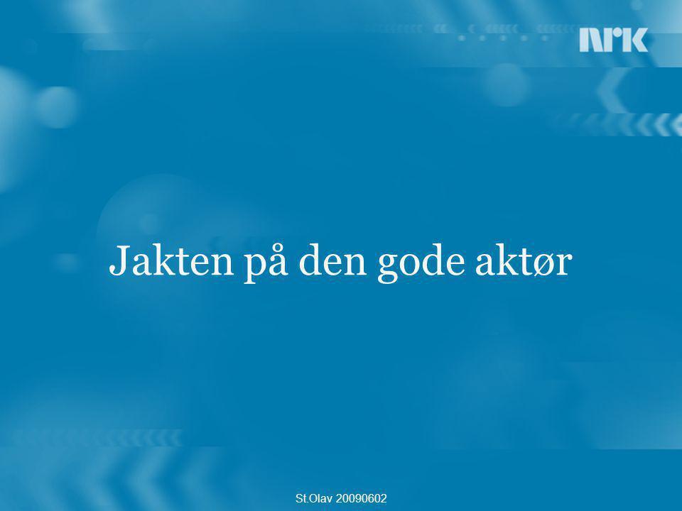 St.Olav 20090602 Jakten på den gode aktør