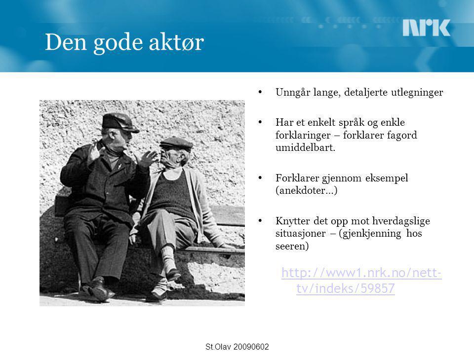 Min ønskereportasje Fascinasjon Spenning Forståelig Gode bilder Relevans Interessante aktører … St.Olav 20090602