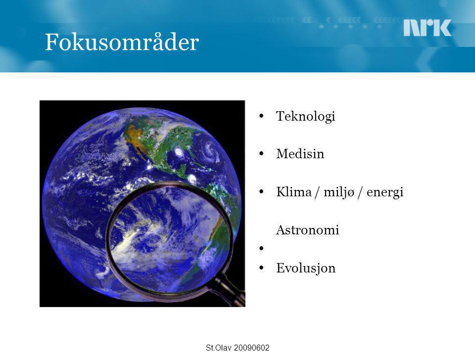 Fokusområder  Teknologi  Medisin  Klima / miljø / energi Astronomi   Evolusjon