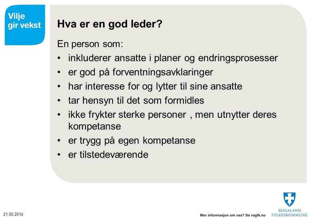 21.06.2014 Hva er en god leder.