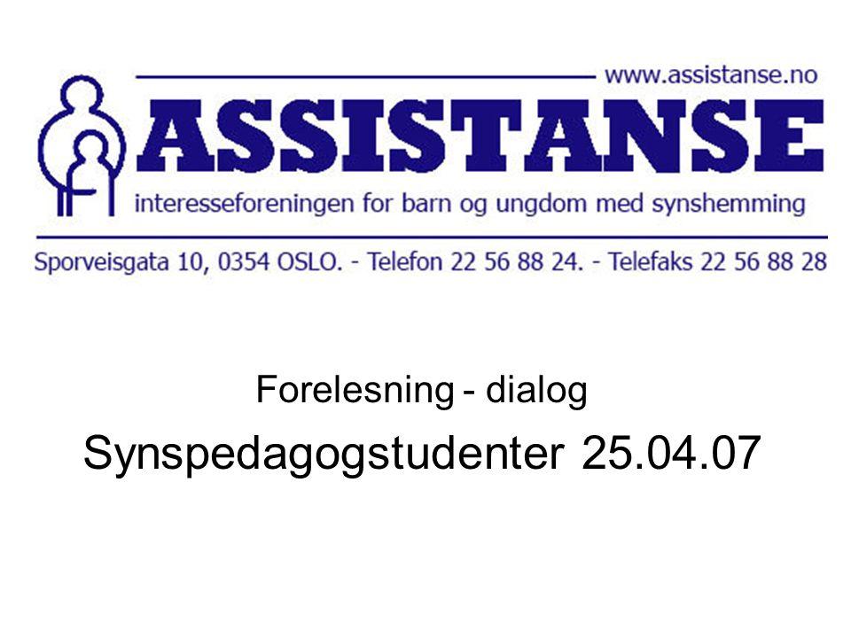 Forelesning - dialog Synspedagogstudenter 25.04.07