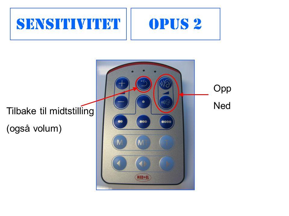 Tilbake til midtstilling (også volum) Opp Ned Opus 2