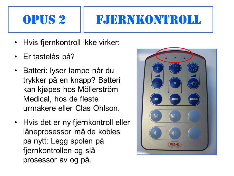 FjernkontrollOpus 2 •Hvis fjernkontroll ikke virker: •Er tastelås på? •Batteri: lyser lampe når du trykker på en knapp? Batteri kan kjøpes hos Möllers