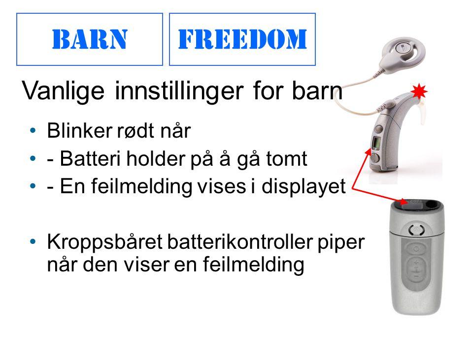 BARNFreedom •Blinker rødt når •- Batteri holder på å gå tomt •- En feilmelding vises i displayet •Kroppsbåret batterikontroller piper når den viser en feilmelding Vanlige innstillinger for barn