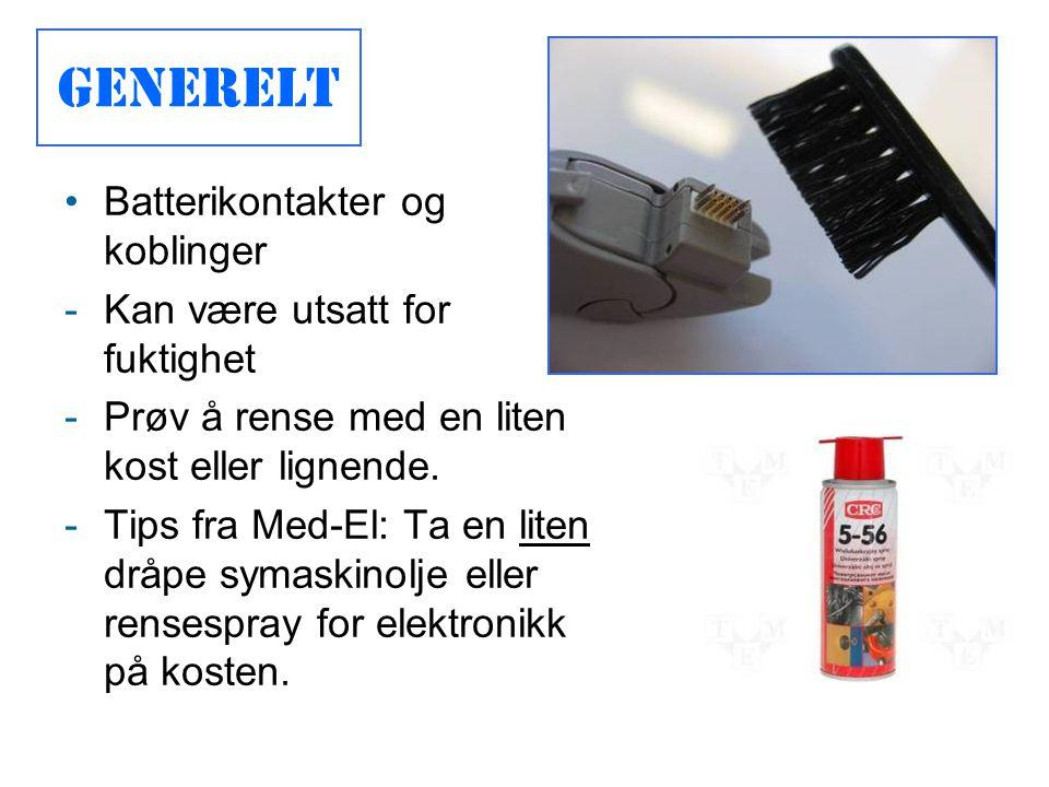 •Batterikontakter og koblinger -Kan være utsatt for fuktighet -Prøv å rense med en liten kost eller lignende. -Tips fra Med-El: Ta en liten dråpe syma