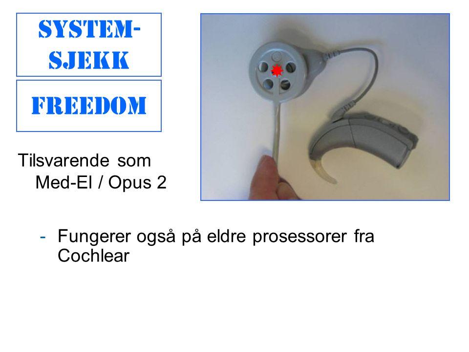Mikrofon sjekk -Krever spesielt utstyr, kan bestilles fra leverandør -Tester bare mikrofon (og evt telespole), ikke resten av systemet -Ta av spolen under test (den lager støy) Opus 2