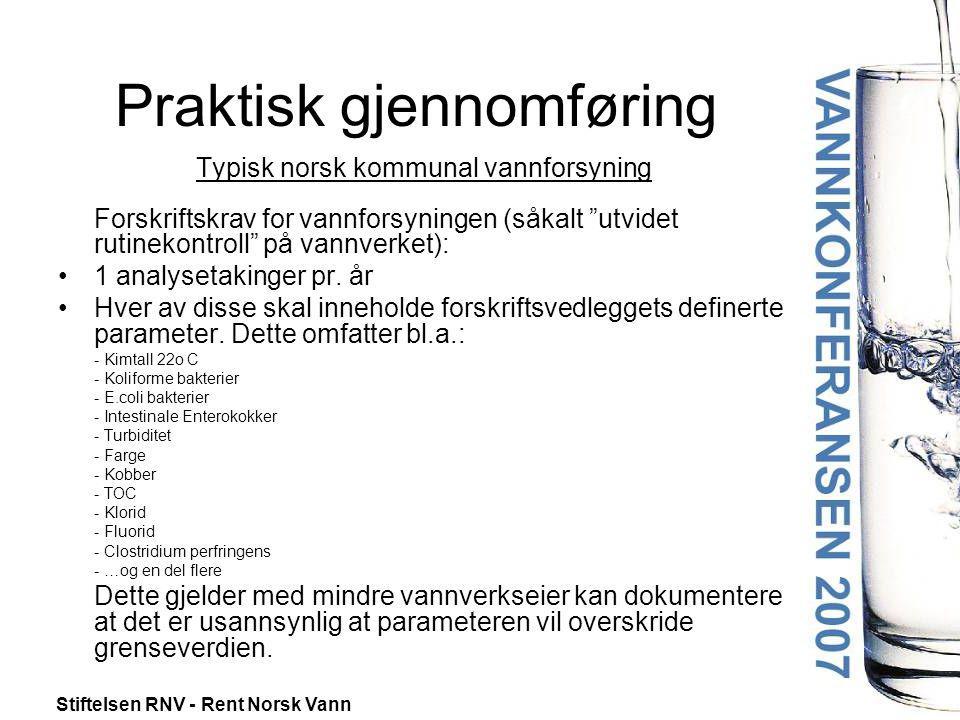 """Stiftelsen RNV - Rent Norsk Vann Praktisk gjennomføring Typisk norsk kommunal vannforsyning Forskriftskrav for vannforsyningen (såkalt """"utvidet rutine"""