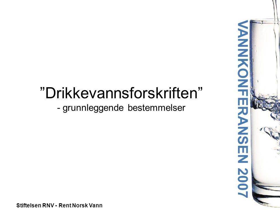 """Stiftelsen RNV - Rent Norsk Vann """"Drikkevannsforskriften"""" - grunnleggende bestemmelser"""
