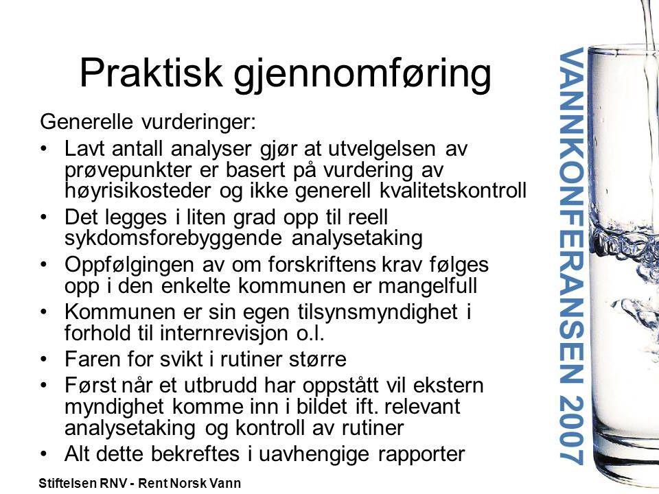 Stiftelsen RNV - Rent Norsk Vann Praktisk gjennomføring Generelle vurderinger: •Lavt antall analyser gjør at utvelgelsen av prøvepunkter er basert på
