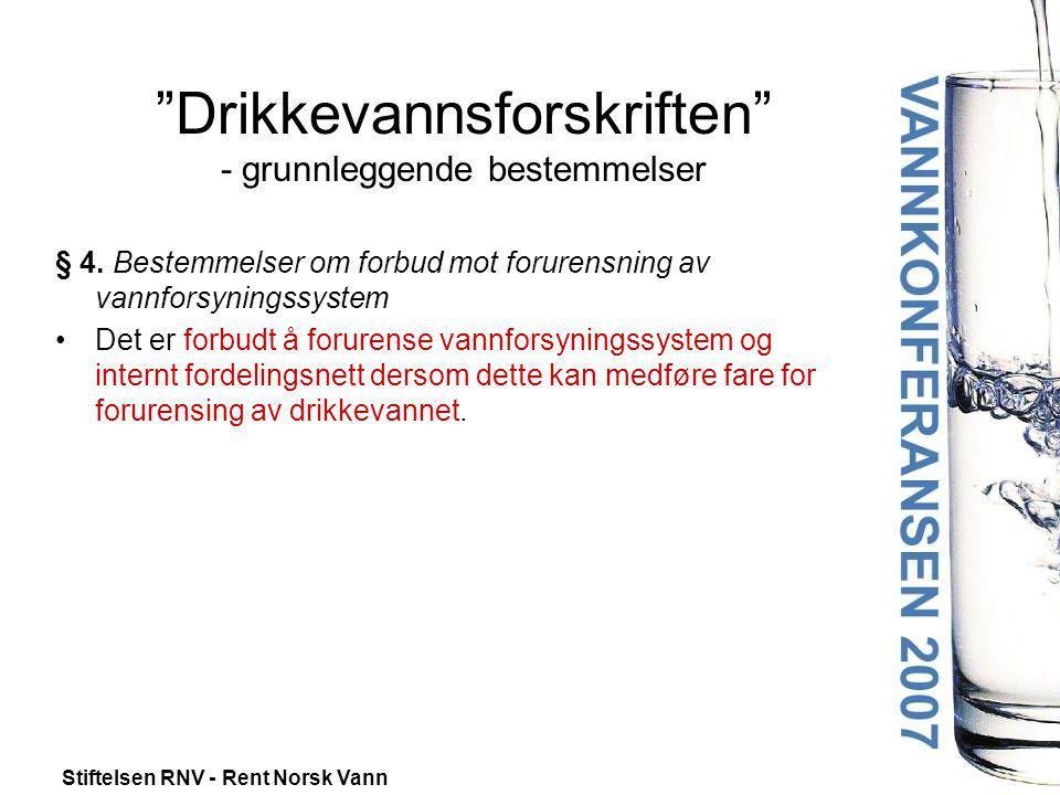 """Stiftelsen RNV - Rent Norsk Vann """"Drikkevannsforskriften"""" - grunnleggende bestemmelser § 4. Bestemmelser om forbud mot forurensning av vannforsyningss"""